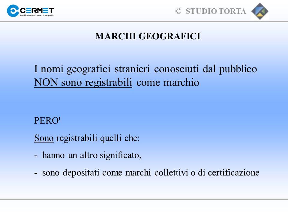 MARCHI GEOGRAFICII nomi geografici stranieri conosciuti dal pubblico NON sono registrabili come marchio.