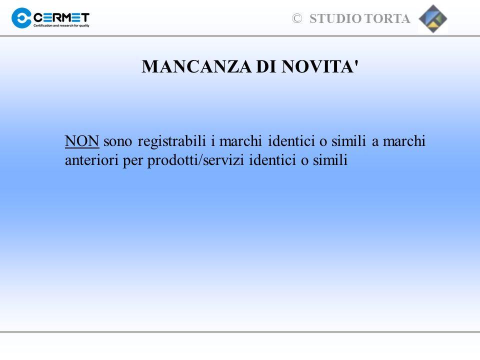 MANCANZA DI NOVITA NON sono registrabili i marchi identici o simili a marchi anteriori per prodotti/servizi identici o simili.