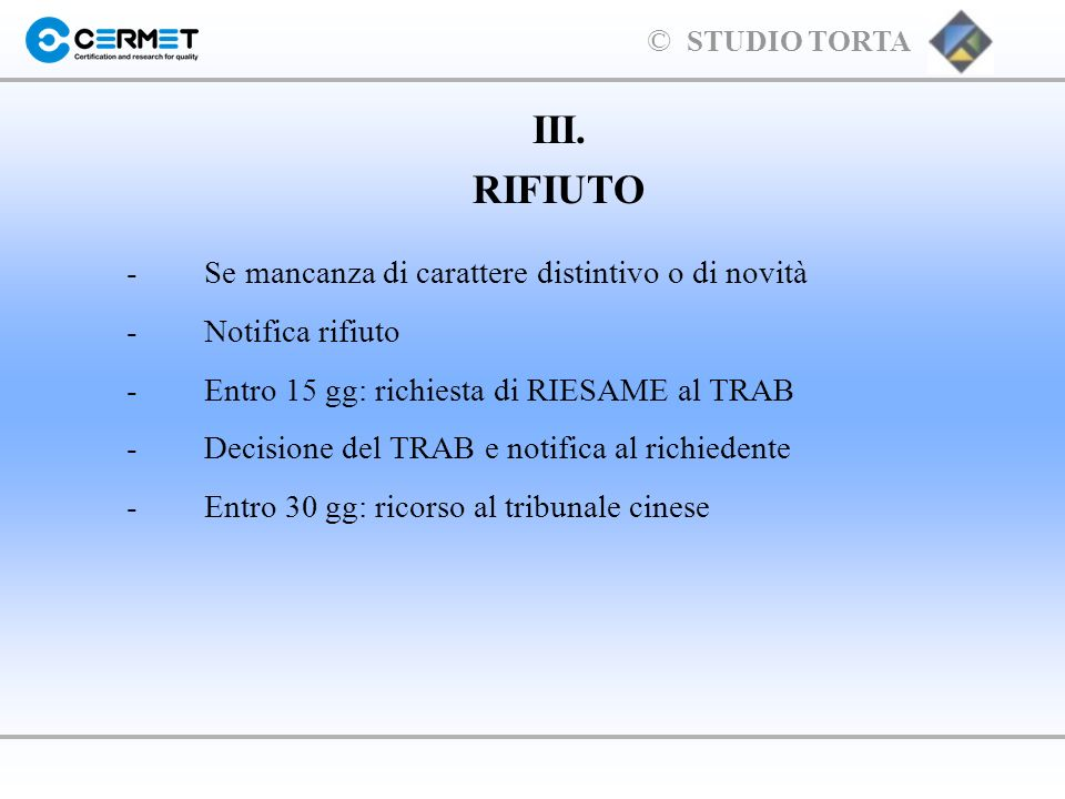 III. RIFIUTO - Se mancanza di carattere distintivo o di novità