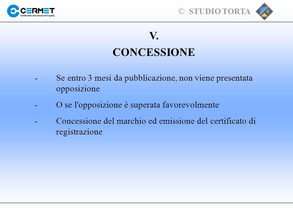 V. CONCESSIONE. - Se entro 3 mesi da pubblicazione, non viene presentata opposizione. - O se l opposizione è superata favorevolmente.