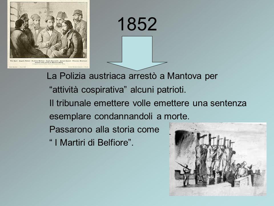 1852 La Polizia austriaca arrestò a Mantova per