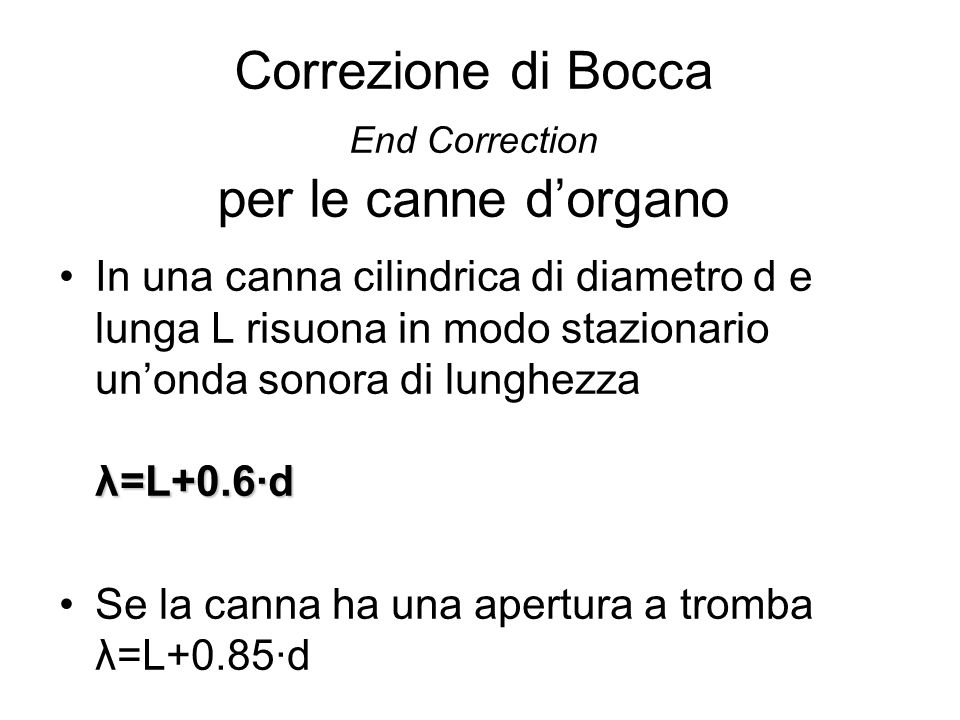 Correzione di Bocca End Correction per le canne d'organo