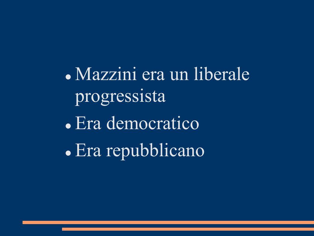 Mazzini era un liberale progressista