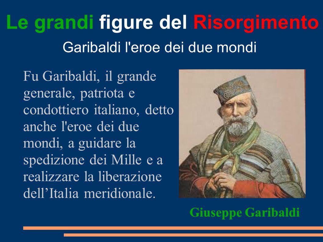 Le grandi figure del Risorgimento