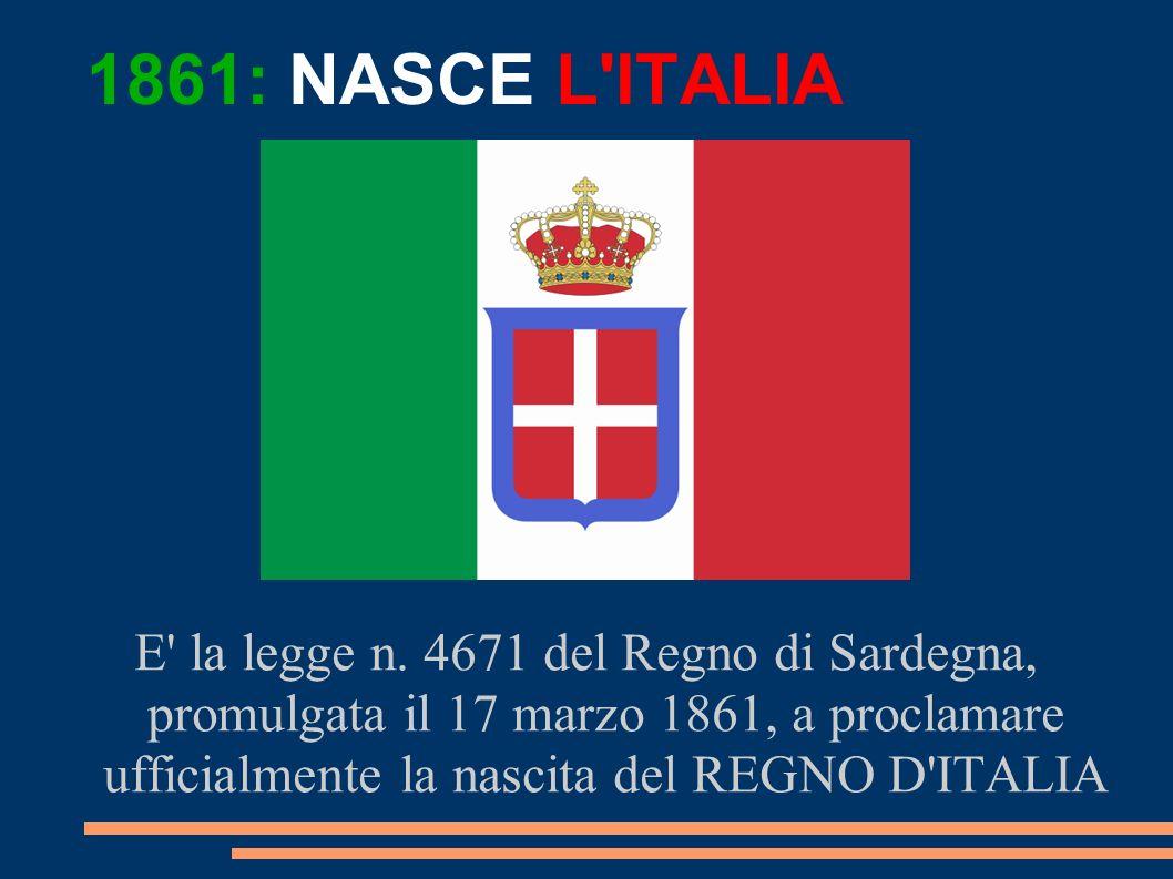 1861: NASCE L ITALIA E la legge n.