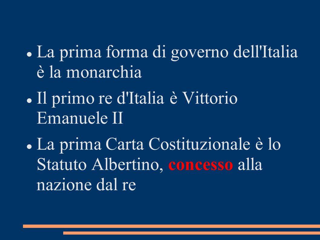 La prima forma di governo dell Italia è la monarchia