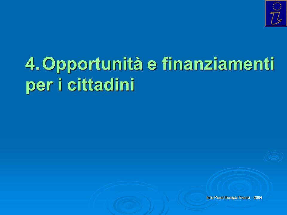 4. Opportunità e finanziamenti per i cittadini