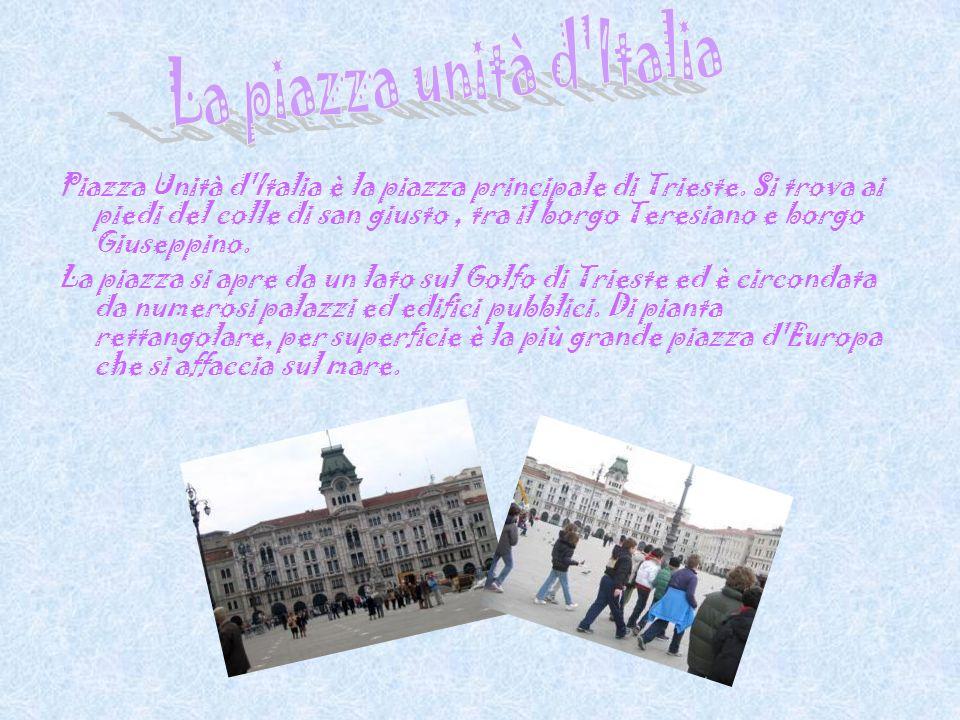 La piazza unità d Italia
