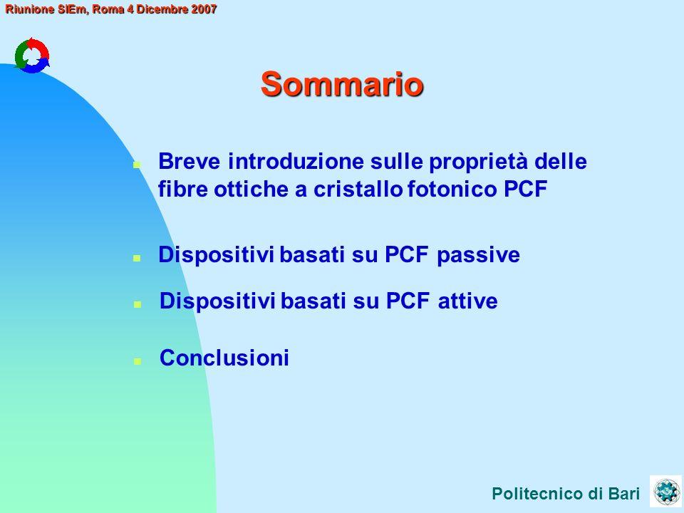 25/03/2017 Sommario. Breve introduzione sulle proprietà delle fibre ottiche a cristallo fotonico PCF.