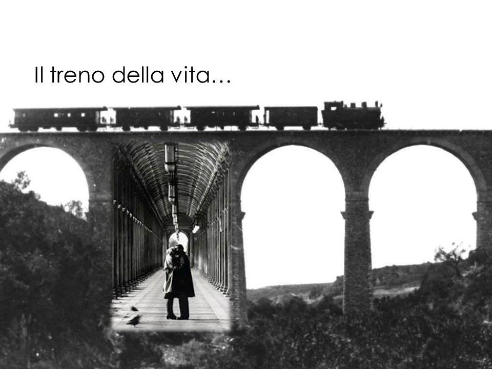 Il treno della vita…