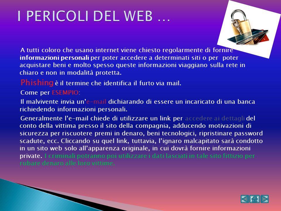 I PERICOLI DEL WEB …