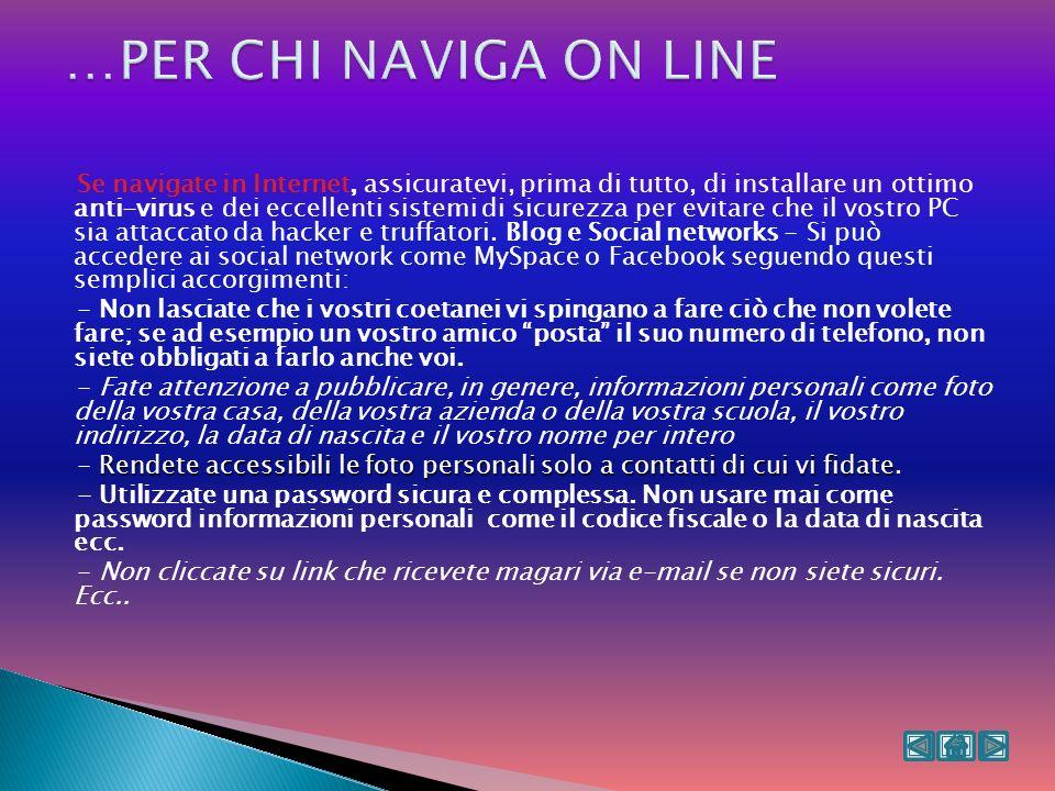 …PER CHI NAVIGA ON LINE