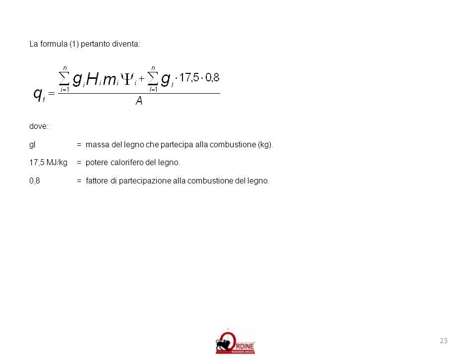 La formula (1) pertanto diventa:
