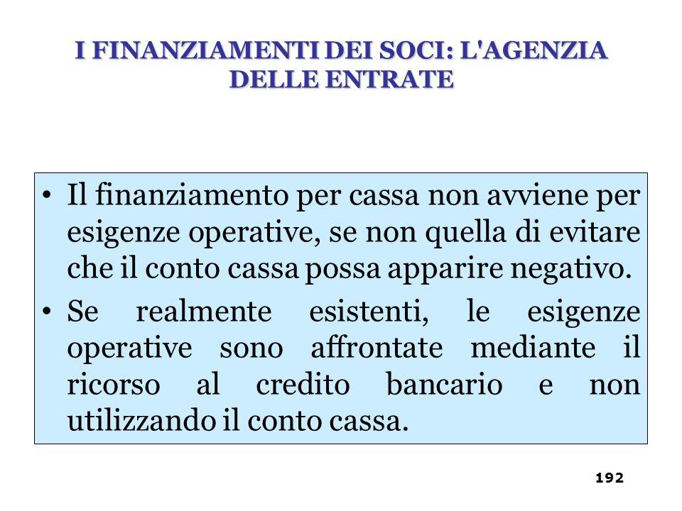 I FINANZIAMENTI DEI SOCI: L AGENZIA DELLE ENTRATE