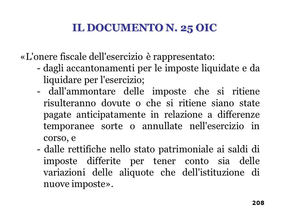 IL DOCUMENTO N. 25 OIC «L onere fiscale dell esercizio è rappresentato:
