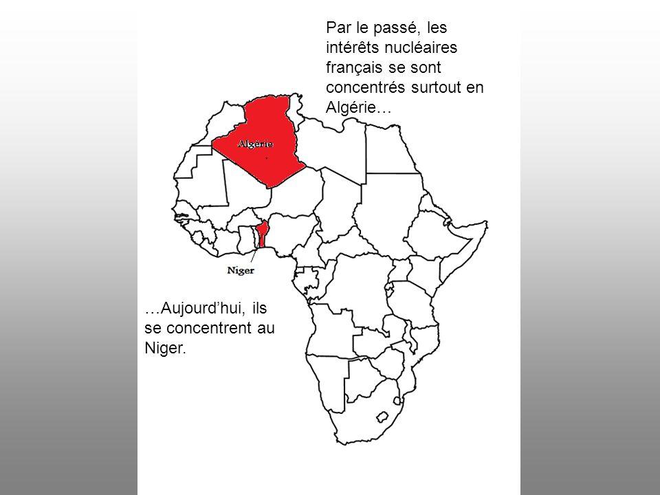 Par le passé, les intérêts nucléaires français se sont concentrés surtout en Algérie…