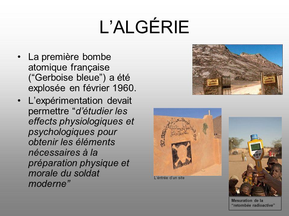 L'ALGÉRIE La première bombe atomique française ( Gerboise bleue ) a été explosée en février 1960.