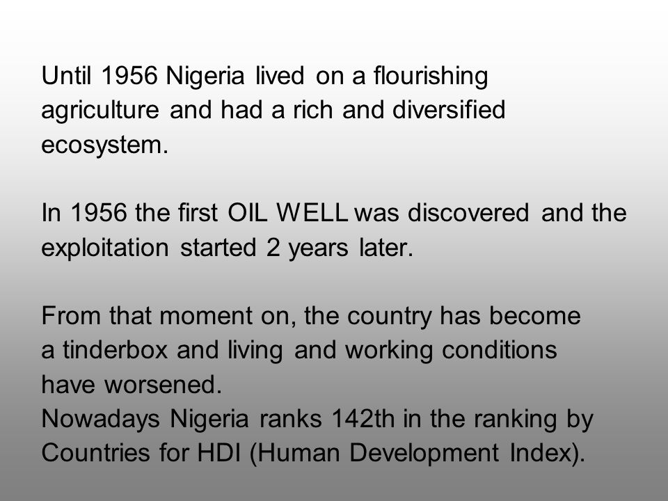 Until 1956 Nigeria lived on a flourishing