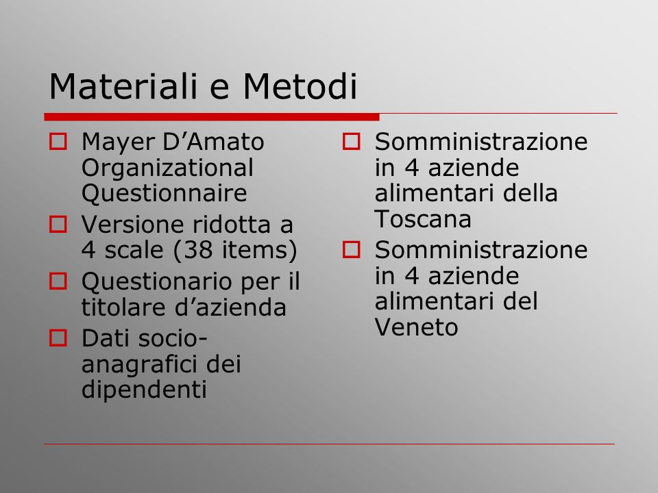 Materiali e Metodi Mayer D'Amato Organizational Questionnaire