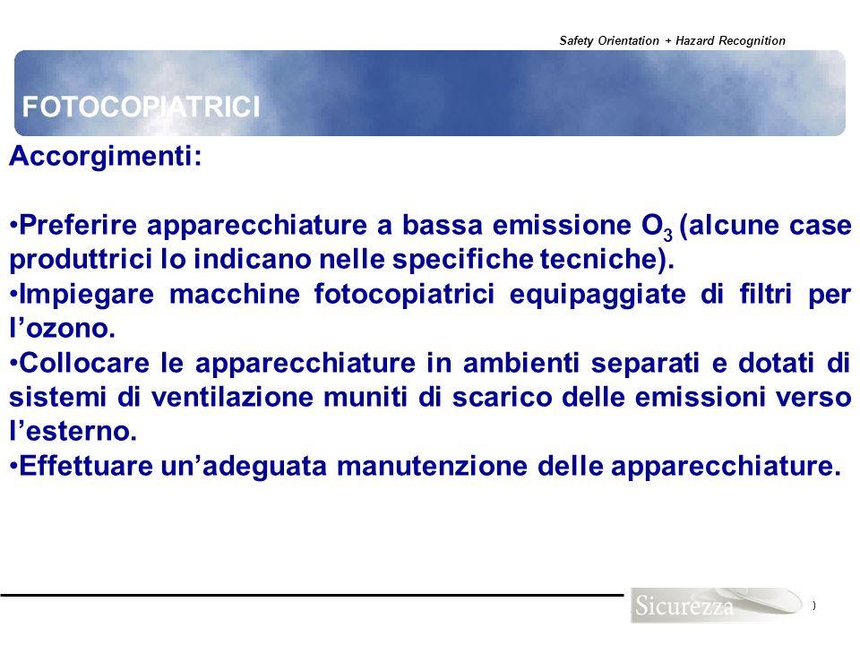 FOTOCOPIATRICI Accorgimenti: Preferire apparecchiature a bassa emissione O3 (alcune case produttrici lo indicano nelle specifiche tecniche).