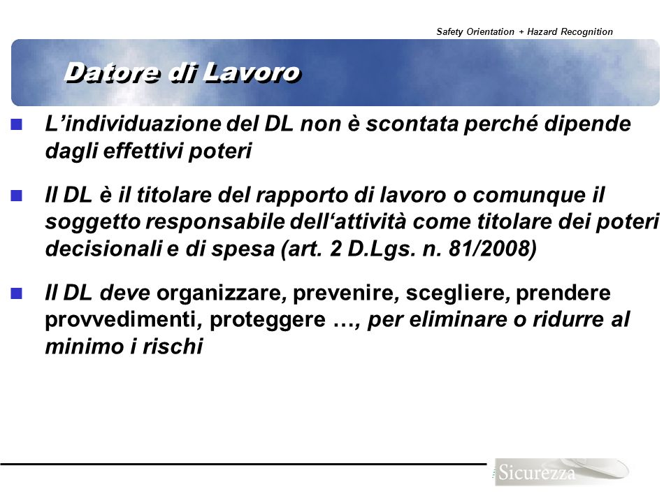 Datore di Lavoro L'individuazione del DL non è scontata perché dipende dagli effettivi poteri.