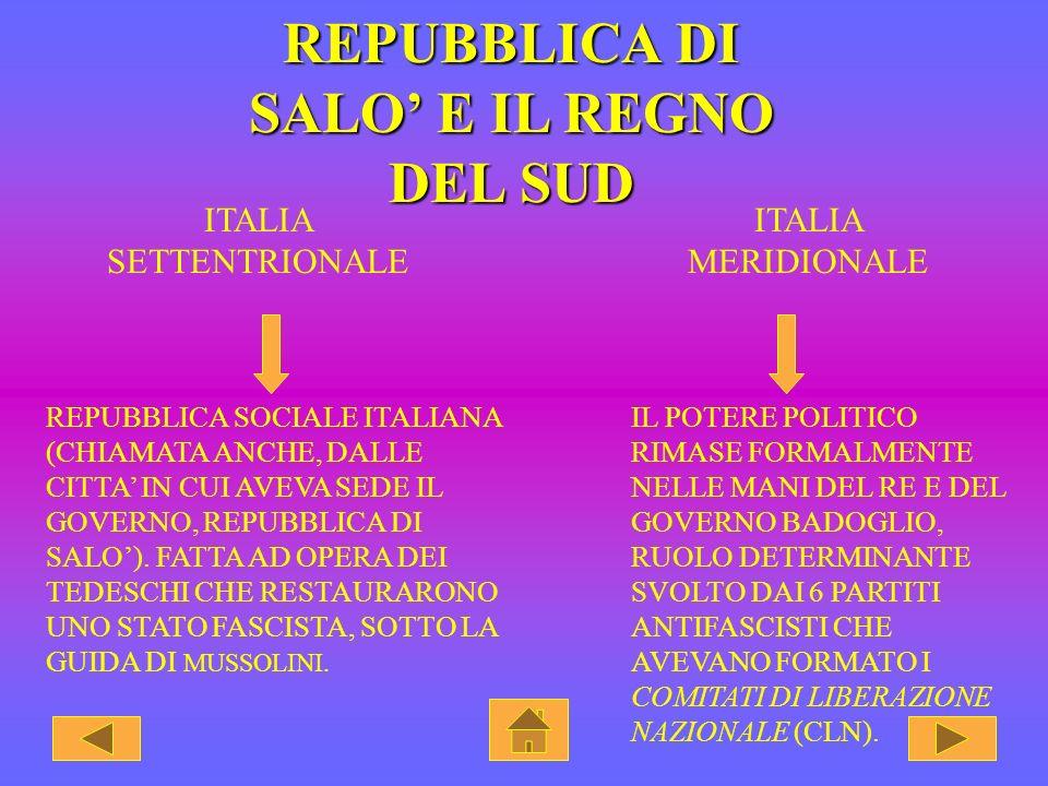 REPUBBLICA DI SALO' E IL REGNO DEL SUD