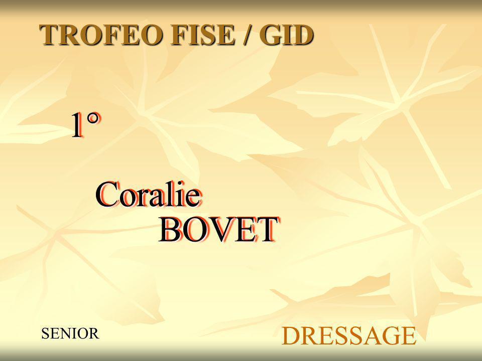 1° Coralie BOVET TROFEO FISE / GID DRESSAGE SENIOR