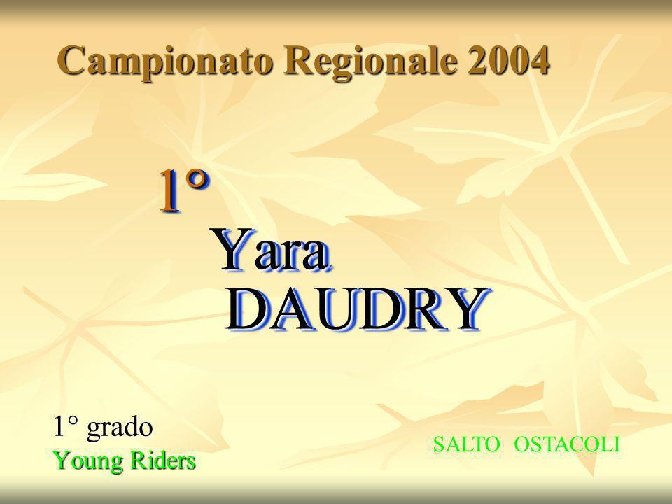 1° Yara DAUDRY Campionato Regionale 2004 1° grado Young Riders