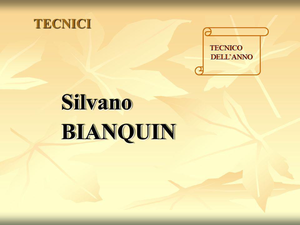 Silvano BIANQUIN TECNICI TECNICO DELL'ANNO