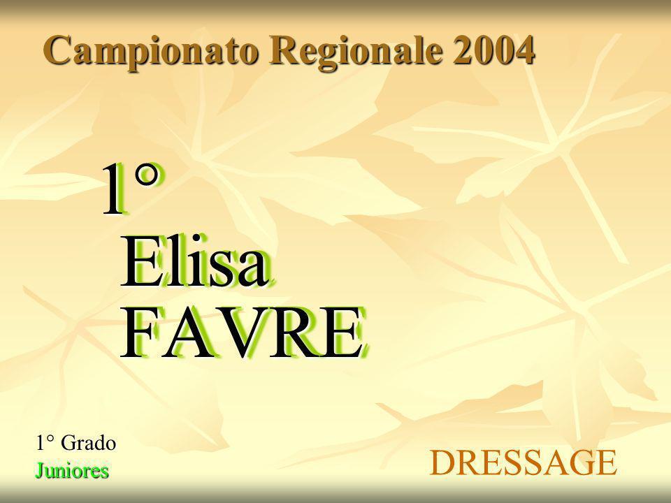 Campionato Regionale 2004 1° Elisa FAVRE 1° Grado Juniores DRESSAGE