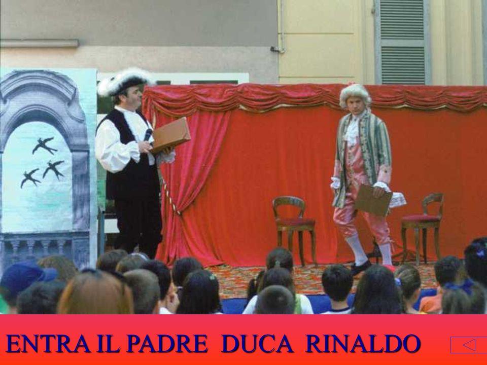 ENTRA IL PADRE DUCA RINALDO