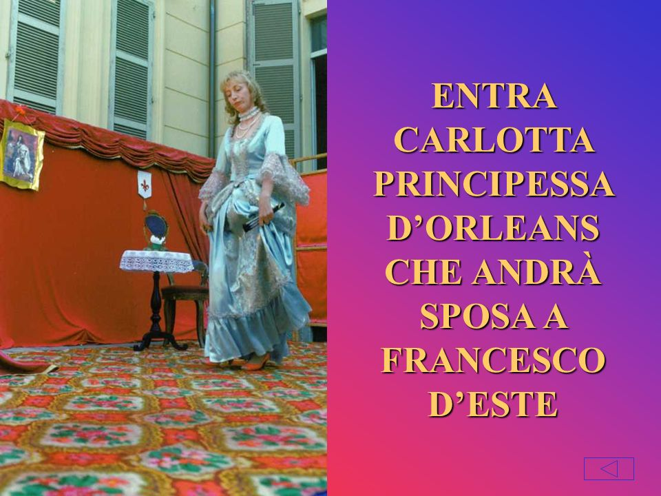ENTRA CARLOTTA PRINCIPESSA D'ORLEANS CHE ANDRÀ SPOSA A FRANCESCO D'ESTE