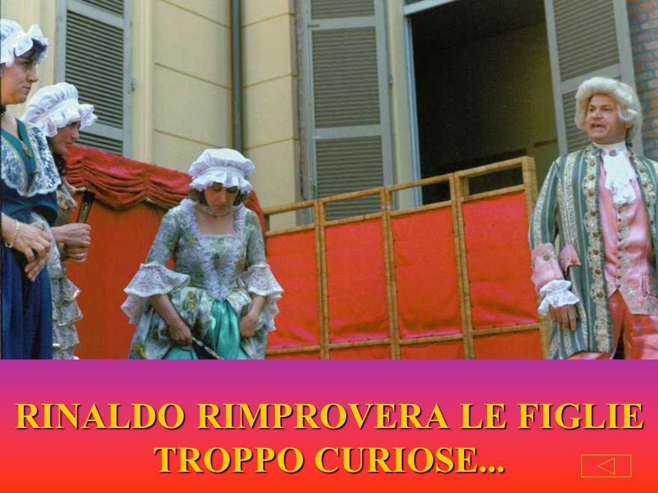 RINALDO RIMPROVERA LE FIGLIE TROPPO CURIOSE...