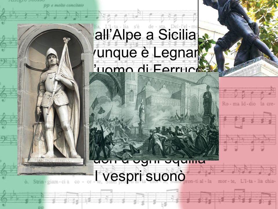Dall'Alpe a Sicilia Dovunque è Legnano. Ogn'uomo di Ferruccio. Ha il cuore e ha la mano. I bimbi d'Italia.