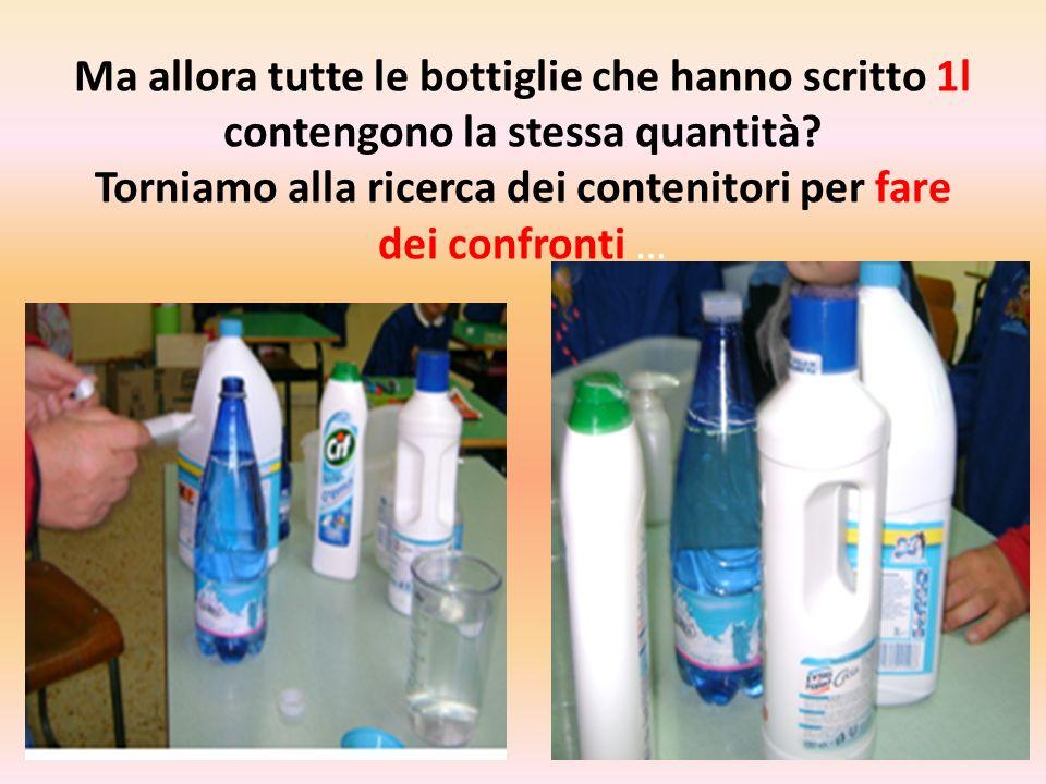 Ma allora tutte le bottiglie che hanno scritto 1l contengono la stessa quantità.