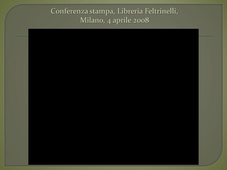 Conferenza stampa, Libreria Feltrinelli, Milano, 4 aprile 2008