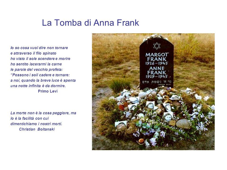 La Tomba di Anna Frank Io so cosa vuol dire non tornare