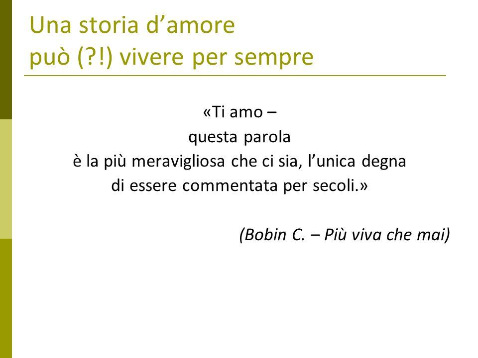 Una storia d'amore può ( !) vivere per sempre