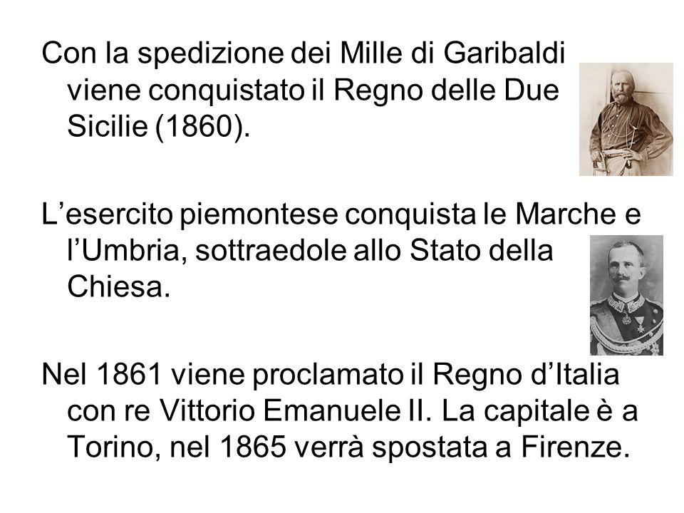 Con la spedizione dei Mille di Garibaldi viene conquistato il Regno delle Due Sicilie (1860).