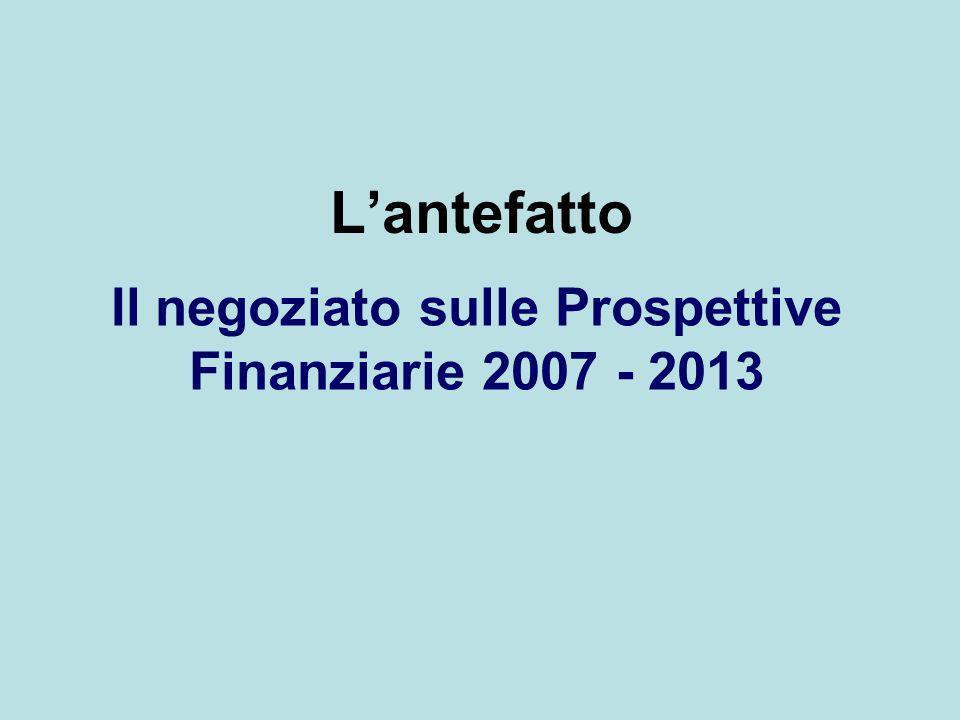 Il negoziato sulle Prospettive Finanziarie 2007 - 2013