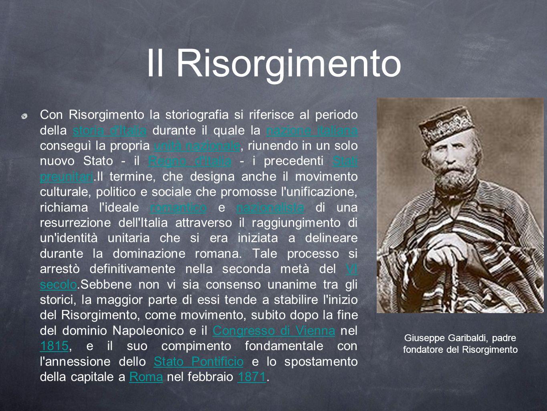 Giuseppe Garibaldi, padre fondatore del Risorgimento