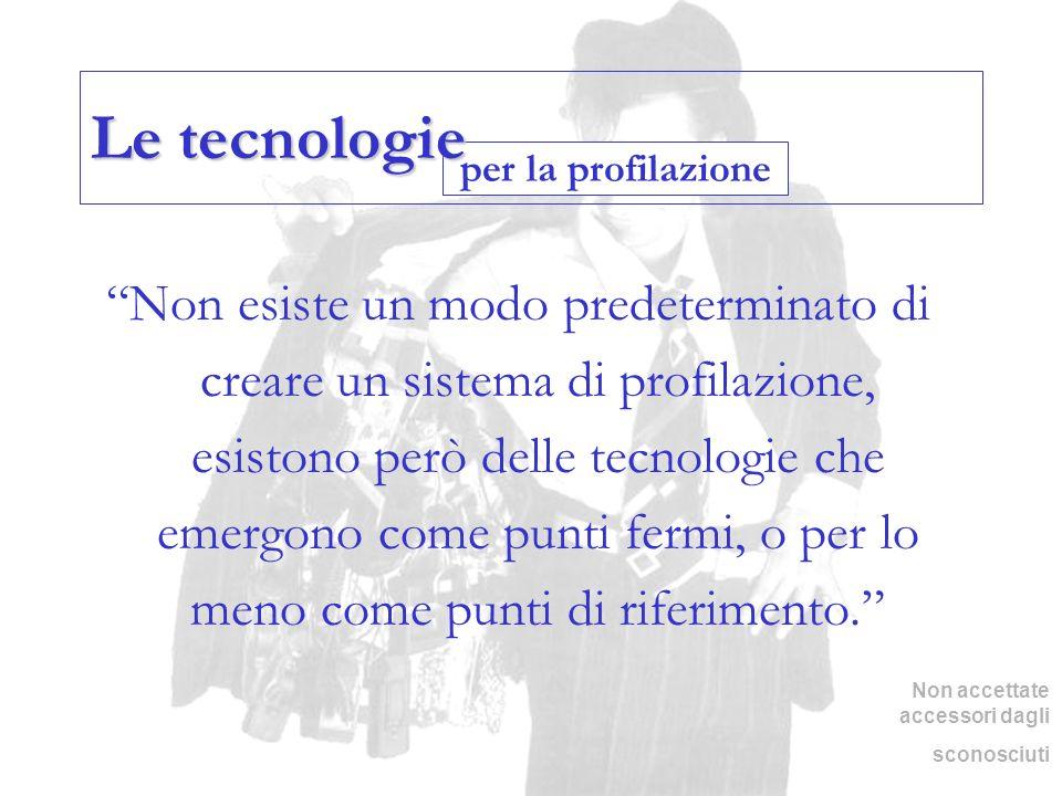Le tecnologie per la profilazione.
