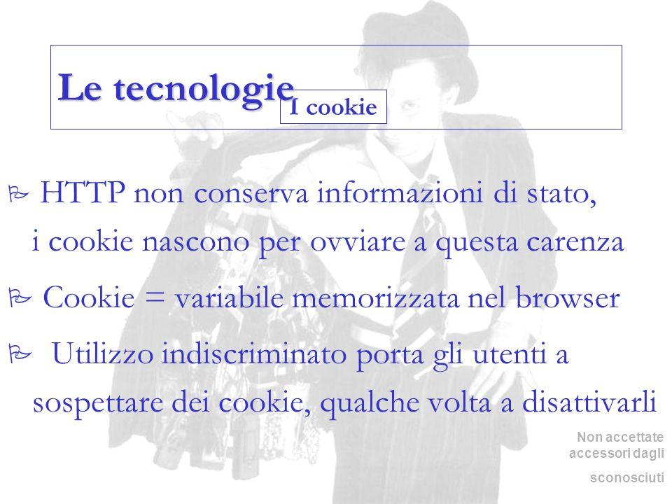 Le tecnologie Cookie = variabile memorizzata nel browser