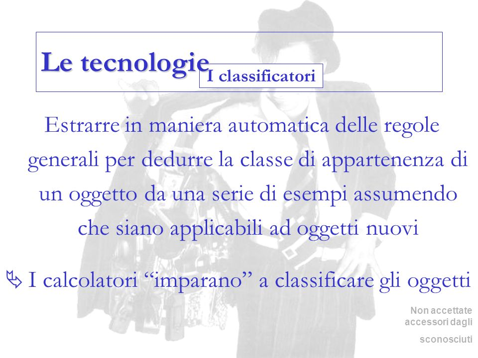 Le tecnologie I classificatori.