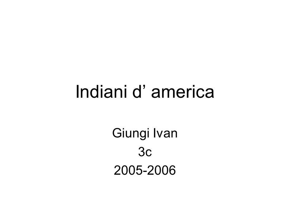 Indiani d' america Giungi Ivan 3c 2005-2006