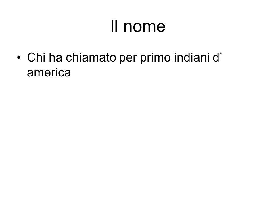 Il nome Chi ha chiamato per primo indiani d' america
