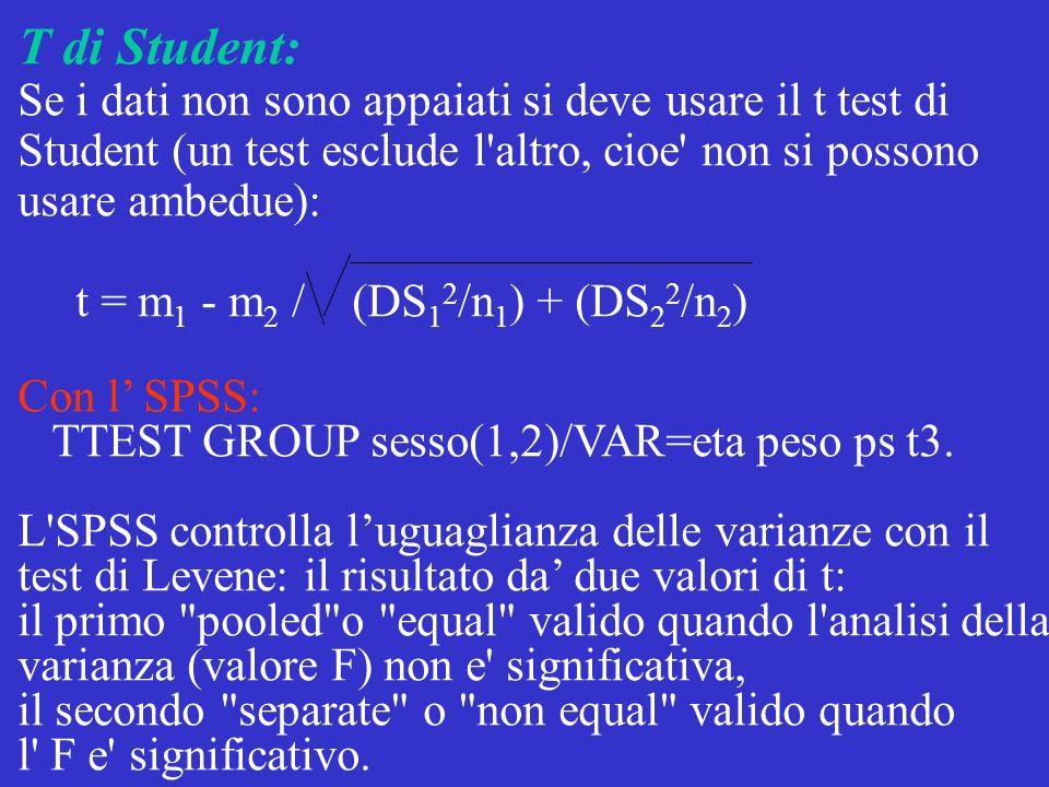 T di Student: Se i dati non sono appaiati si deve usare il t test di
