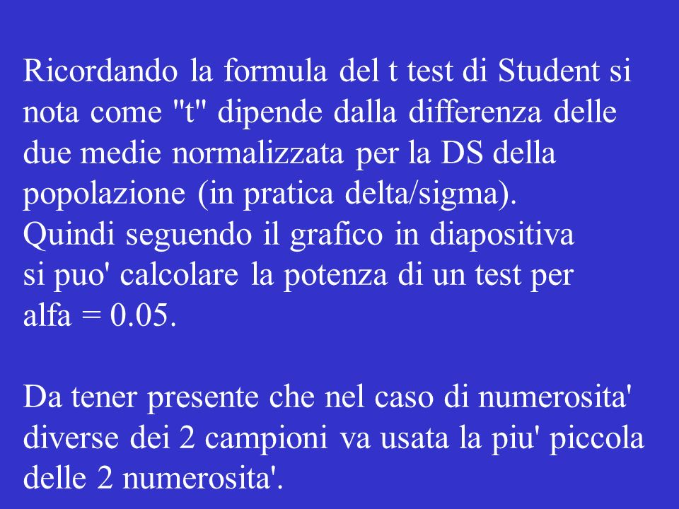 Ricordando la formula del t test di Student si