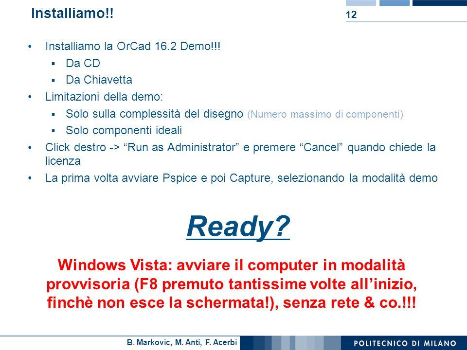 Installiamo!! Installiamo la OrCad 16.2 Demo!!! Da CD. Da Chiavetta. Limitazioni della demo: