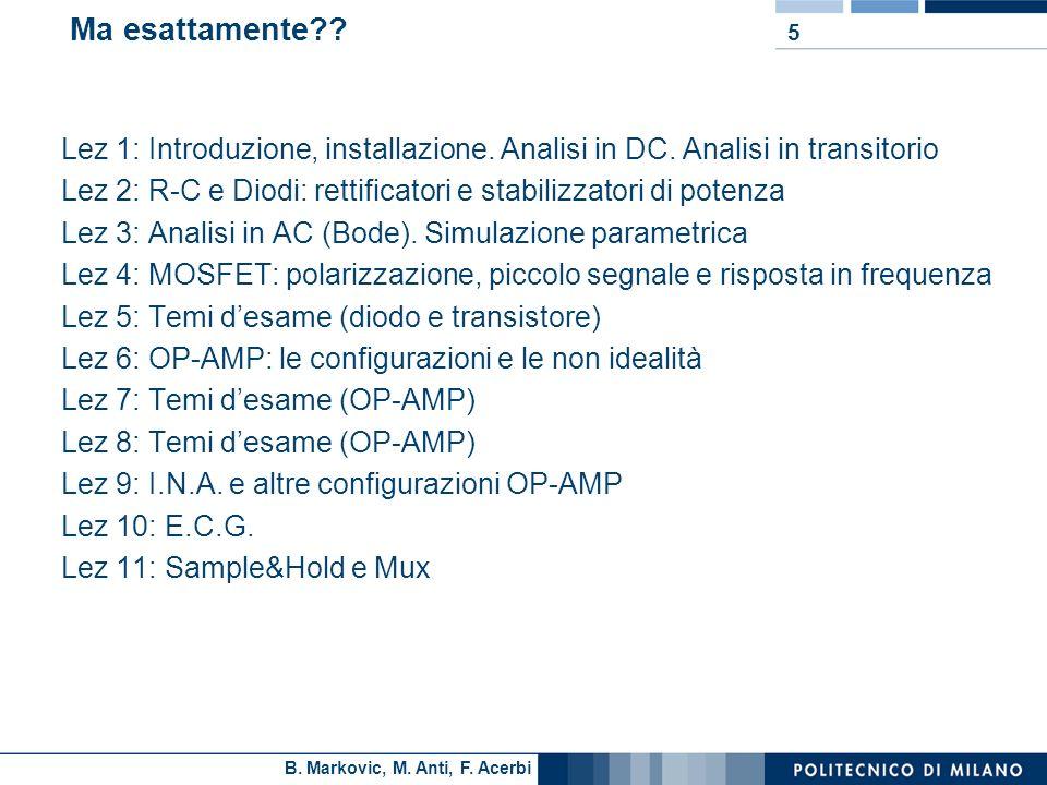 Ma esattamente Lez 1: Introduzione, installazione. Analisi in DC. Analisi in transitorio.